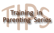 Training in Parenting Series